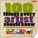 100 Things Every Artist Should Know  : Tips, Tricks & Essential Concepts