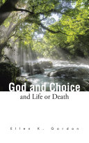 God and Choice and Life or Death