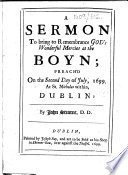 A Sermon to bring to Remembrance God s Wonderful Mercies at the Boyn  preach d on the second day of July  1699  at St  Nicholas within  Dublin
