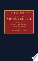 The Presidency and the Persian Gulf War