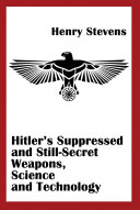 Hitler s Suppressed and Still Secret Weapons