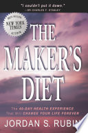 """The Maker's Diet: The 40-day health experience that will change your life forever"" by Jordan Rubin"