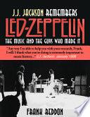J  J  Jackson Remembers Led Zeppelin