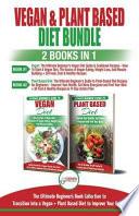 Vegan & Plant Based Diet - 2 Books in 1 Bundle