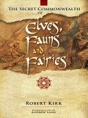 The Secret Commonwealth of Elves, Fauns and Fairies Pdf/ePub eBook