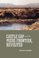 Castle Gap and the Pecos Frontier  Revisited
