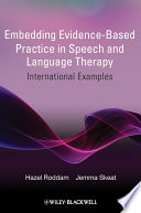 Embedding Evidence Based Practice in Speech and Language Therapy