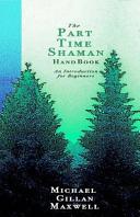 The Part Time Shaman Handbook