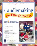 Candlemaking for Fun   Profit