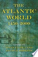 The Atlantic World 1450 2000