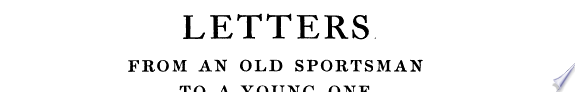 Letters from an Old Sportsman to a