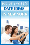 100 of the Best Date Ideas & Tips in New York