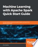 Machine Learning with Apache Spark Quick Start Guide Book