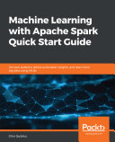 Machine Learning with Apache Spark Quick Start Guide