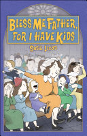 Bless Me, Father, for I Have Kids ebook