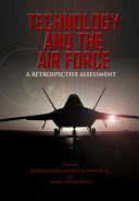 Technology and the Air Force a Retrospective Assessment