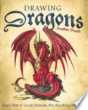 """""""Drawing Dragons: Learn How to Create Fantastic Fire-Breathing Dragons"""" by Sandra Staple"""