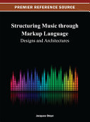 Structuring Music through Markup Language  Designs and Architectures