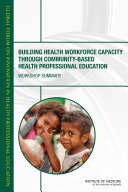 Building Health Workforce Capacity Through Community Based Health Professional Education