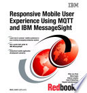 Responsive Mobile User Experience Using MQTT and IBM MessageSight Book
