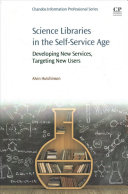 Science libraries in the self-service age