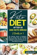 Keto Diet After 50 And Keto Bread
