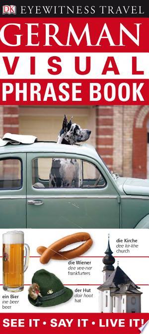 Download Eyewitness Travel Guides: German Visual Phrase Book Free PDF Books - Free PDF