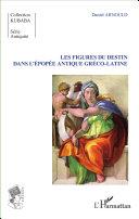 Pdf Les Figures du destin dans l'épopée antique gréco-latine Telecharger