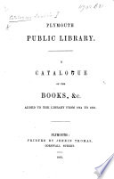 A Catalogue of the books ... added to the Library from 1854 to 1861