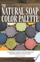 The Natural Soap Color Palette