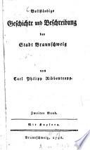 Vollständige Geschichte und Beschreibung der Stadt Braunschweig  , Band 2