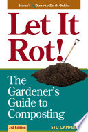 Let it Rot!  : The Gardener's Guide to Composting (Third Edition)
