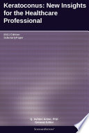 Keratoconus  New Insights for the Healthcare Professional  2011 Edition Book