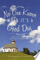 No One Knows When It S A Good Day Book PDF