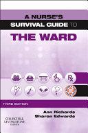 A Nurse's Survival Guide to the Ward - E-Book