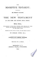 The Descriptive Testament Containing the Authorized Translation of the New Testament of Our Lord and Saviour Jesus Christ