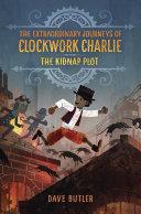 The Kidnap Plot (The Extraordinary Journeys of Clockwork Charlie) [Pdf/ePub] eBook