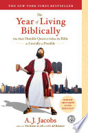 """The Year of Living Biblically: One Man's Humble Quest to Follow the Bible as Literally as Possible"" by A. J. Jacobs"