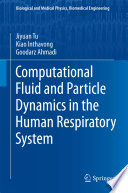 Computational Fluid And Particle Dynamics In The Human Respiratory System Book PDF