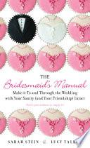 The Bridesmaid s Manual