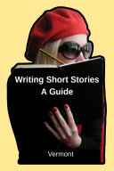 Writing Short Stories – A Guide (Vermont) Pdf/ePub eBook