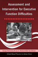 Assessment and Intervention for Executive Function Difficulties