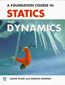 A Foundation Course in Statics and Dynamics