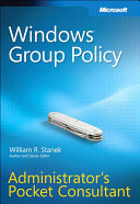 Windows Group Policy Administrator s Pocket Consultant