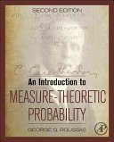 An Introduction to Measure Theoretic Probability