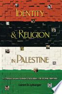 Identity and Religion in Palestine Book PDF