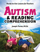 Autism & Reading Comprehension  : Ready-to-use Lessons for Teachers