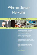 Wireless Sensor Networks A Complete Guide   2020 Edition