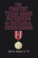 The Fightin Texas Aggie Defenders Of Bataan And Corregidor