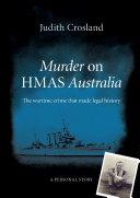 Murder on HMAS Australia: the wartime crime that made legal ...